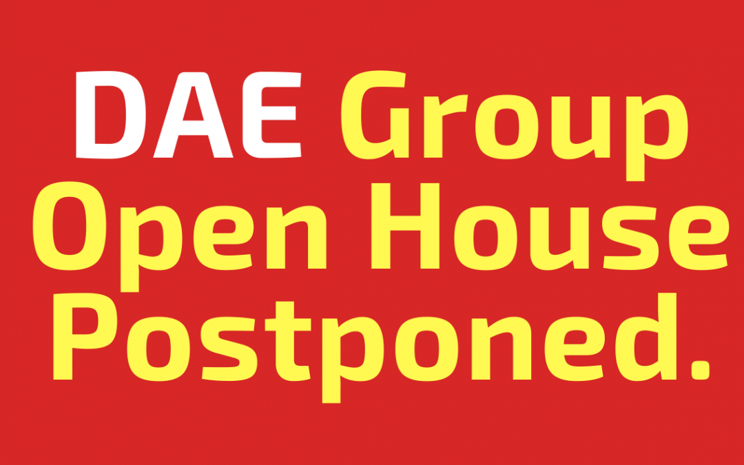 The DAE Group Open House scheduled for April 23, 2020 has been postponed.