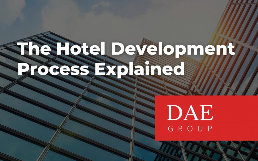 hotel development process explained dae group