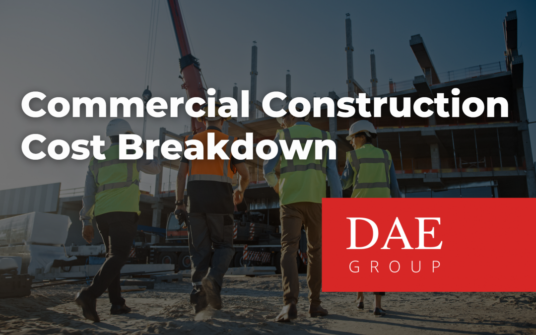 Commercial construction costs breakdown dae group llc